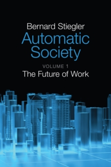 Automatic Society : The Future of Work, Paperback / softback Book