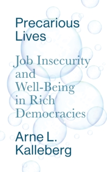 Precarious Lives : Job Insecurity and Well-Being in Rich Democracies, Paperback / softback Book