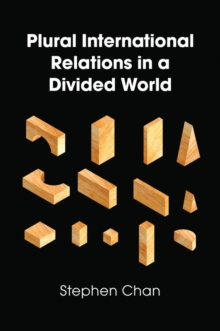 Plural International Relations in a Divided World, Paperback Book