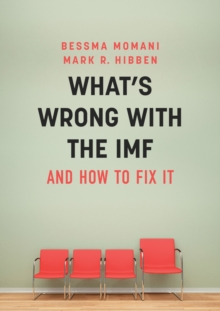 What's Wrong With the IMF and How to Fix It, Paperback Book