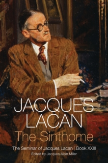 The Sinthome - the Seminar of Jacques Lacan, Book Xxiii, Hardback Book