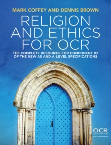 Religion and Ethics for OCR : The Complete Resource for Component 02 of the New AS and A Level Specifications, Paperback Book