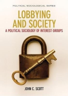 Lobbying and Society : A Political Sociology of Interest Groups, Paperback / softback Book