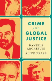 Crime and Global Justice : The Dynamics of International Punishment, Paperback Book