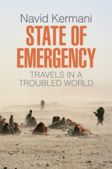 State of Emergency : Travels in a Troubled World, Paperback Book