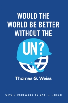 Would the World Be Better Without the UN?, Paperback / softback Book