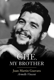 Che, My Brother, Hardback Book