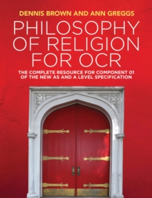 Philosophy of Religion for OCR : The Complete Resource for Component 01 of the New AS and A Level Specifications, Paperback / softback Book
