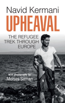 Upheaval : The Refugee Trek through Europe, Paperback Book
