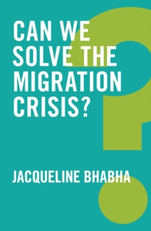 Can We Solve the Migration Crisis?, Paperback Book