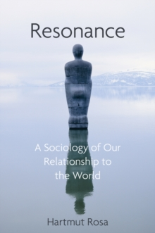 Resonance : A Sociology of Our Relationship to the World, EPUB eBook