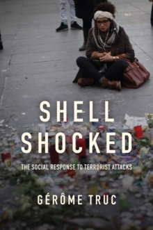 Shell Shocked : The Social Response to Terrorist Attacks, Paperback Book