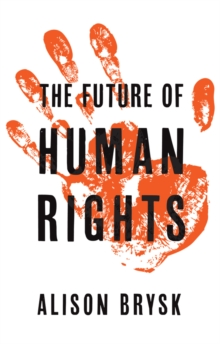 The Future of Human Rights, Hardback Book
