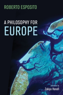 A Philosophy for Europe : From the Outside, Paperback Book