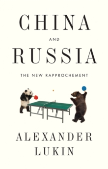 China and Russia : The New Rapprochement, Paperback Book
