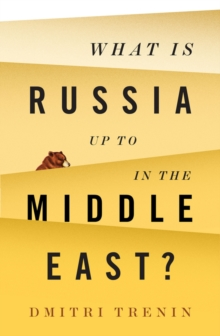 What Is Russia Up To in the Middle East?, Paperback Book
