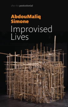 Improvised Lives : Rhythms of Endurance in an Urban South, Paperback / softback Book