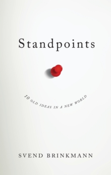 Standpoints : 10 Old Ideas In a New World, Paperback Book
