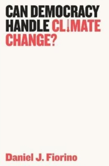 Can Democracy Handle Climate Change?, Hardback Book