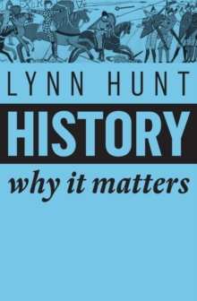 History : Why It Matters, Paperback / softback Book