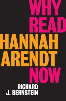 Why Read Hannah Arendt Now?, Hardback Book
