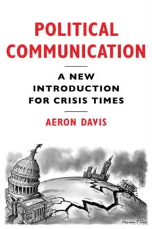Political Communication : A New Introduction for Crisis Times, EPUB eBook