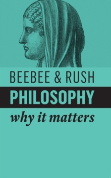 Philosophy : Why It Matters, Paperback / softback Book