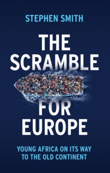 The Scramble for Europe : Young Africa on its way to the Old Continent, Paperback / softback Book
