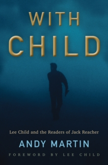 With Child : Lee Child and the Readers of Jack Reacher, Paperback / softback Book
