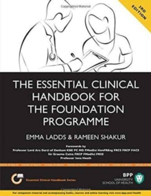 The Essential Clinical Handbook for the Foundation Programme: A Comprehensive Guide for Foundation Doctors on How to Achieve Your Eportfolio Core Clinical Competencies : Study Text, Paperback Book