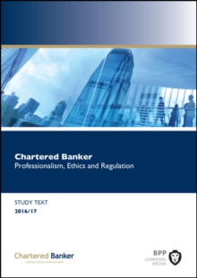 Chartered Banker Professional Ethics and Regulation : Study Text, Paperback Book