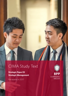 CIMA E3 Strategic Management : Study Text, Paperback Book