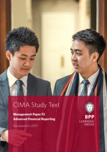 CIMA F2 Advanced Financial Reporting : Study Text, Paperback Book