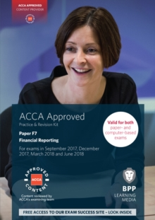 ACCA F7 Financial Reporting : Practice and Revision Kit, Paperback Book