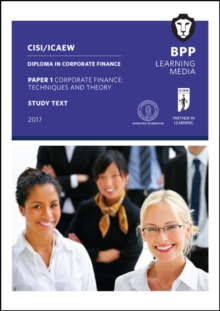 CISI/ICAEW Diploma in Corporate Finance Technique and Theory : Study Text, Paperback / softback Book
