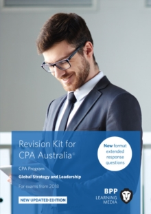 CPA Australia Global Strategy & Leadership : Revision Kit, Paperback / softback Book
