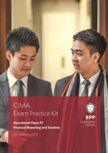 CIMA F1 Financial Reporting and Taxation : Exam Practice Kit, Paperback Book