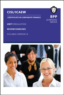 CISI Capital Markets Programme Certificate in Corporate Finance Unit 1 Syllabus Version 13 : Review Exercises, Paperback Book