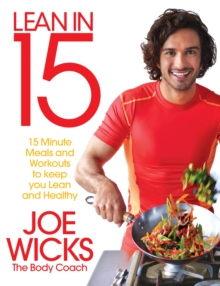 Lean in 15 - The Shift Plan : 15 Minute Meals and Workouts to Keep You Lean and Healthy, Paperback / softback Book