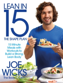 Lean in 15 - The Shape Plan : 15 Minute Meals With Workouts to Build a Strong, Lean Body, Paperback Book