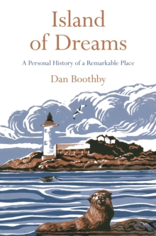 Island of Dreams : A Personal History of a Remarkable Place, Paperback Book