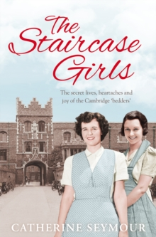 The Staircase Girls : The secret lives, heartaches and joy of the Cambridge `bedders', Paperback Book