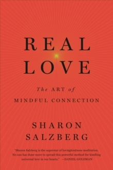 Real Love : The Art of Mindful Connection, Paperback Book