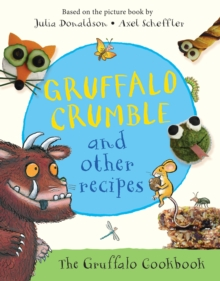 Gruffalo Crumble and Other Recipes, Hardback Book