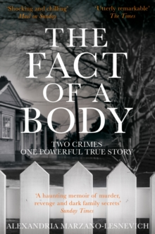 The Fact of a Body : A Gripping True Crime Murder Investigation, Paperback / softback Book