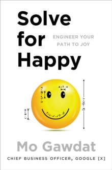 Solve for Happy : Engineer Your Path to Joy, Paperback Book