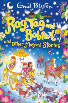 Rag, Tag and Bobtail and other Magical Stories, Paperback / softback Book