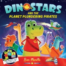 Dinostars and the Planet Plundering Pirates, Paperback / softback Book