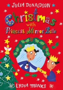 Christmas with Princess Mirror-Belle, Hardback Book