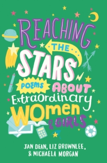 Reaching the Stars: Poems about Extraordinary Women and Girls, Paperback / softback Book